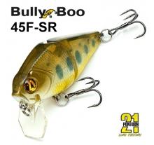 Bully Boo 45 (45F-SR)