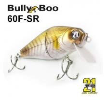 Bully Boo 60 (60F-SR)