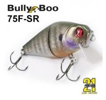 Bully Boo 75 (75F-SR)